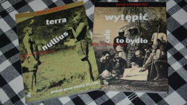 """""""Wytępić to całe bydło"""" & """"Terra nullius. Podróż przez ziemię niczyją"""" - Sven Lindqvist"""