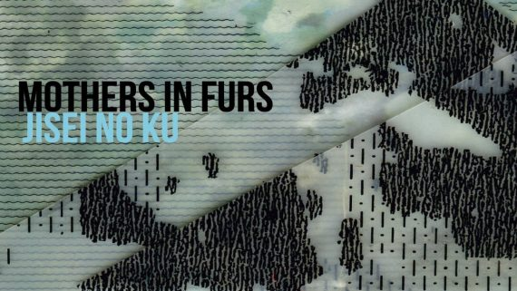 "Mothers in Furs – ""JISEI NO KU"" (2015)"