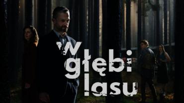 """W głębi lasu"" (2020)"